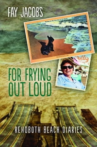 For Frying Out Loud: Rehoboth Beach Diaries