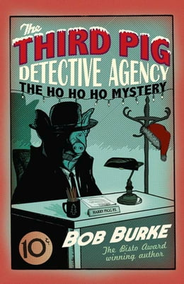 Book The Ho Ho Ho Mystery (Third Pig Detective Agency, Book 2) by Bob Burke