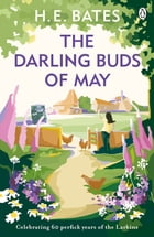 The Darling Buds of May: Book 1 by H. E. Bates