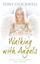 Walking with Angels by Tony Stockwell