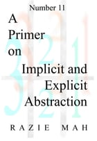 A Primer on Implicit and Explicit Abstraction by Razie Mah