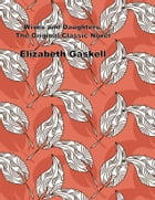 Wives and Daughters, The Original Classic Novel by Elizabeth Gaskell