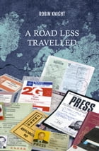 A Road Less Travelled: A memoir of a privileged life