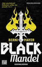 Black Mandel: Roman by Berni  Mayer