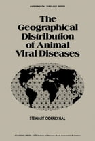 The Geographical Distribution of Animal Viral Diseases by Stewart Hal