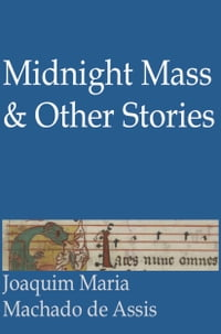 Midnight Mass and Other Stories