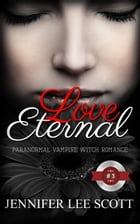Love Eternal: Paranormal Vampire Witch Romance Book