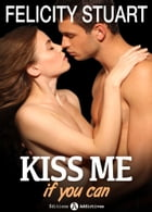Kiss me (if you can) - vol. 6 by Felicity  Stuart