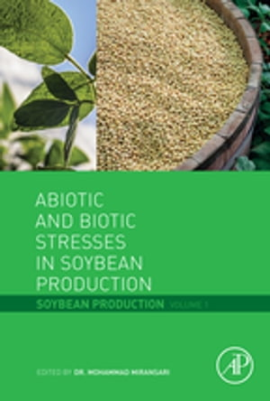 Abiotic and Biotic Stresses in Soybean Production Soybean Production Volume 1