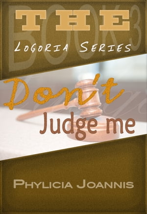 Don't Judge Me by Phylicia Joannis
