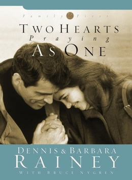 Book Two Hearts Praying as One by Dennis Rainey