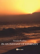 In an instant of eternity by Arianna Rondina