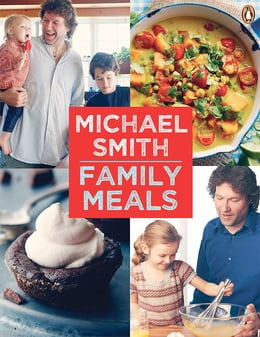 Book Family Meals: 100 Easy Everyday Recipes by Michael Smith