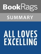 All Loves Excelling by Josiah Bunting III l Summary & Study Guide by BookRags