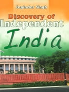 Discovery of Independent India by Joginder Singh