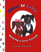 Dino & Lilly: Making a New Friend by Athina Simon