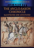 The Anglo-Saxon Chronicle Illustrated and Annotated by Bob Carruthers
