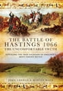 The Battle of Hastings 1066: The Uncomfortable Truth Cover Image