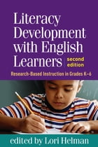 Literacy Development with English Learners, Second Edition: Research-Based Instruction in Grades K-6