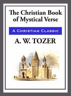 The Christian Book of Mystical Verses by A. W. Tozer