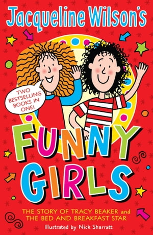 Jacqueline Wilson's Funny Girls Previously published as The Jacqueline Wilson Collection