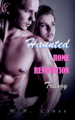 Haunted Home Renovation Trilogy