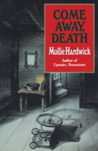 Come Away, Death by Mollie Hardwick