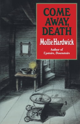 Book Come Away, Death by Mollie Hardwick