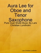 Aura Lee for Oboe and Tenor Saxophone - Pure Duet Sheet Music By Lars Christian Lundholm by Lars Christian Lundholm