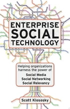 Enterprise Social Technology: Helping Organizations Harness The Power Of Social Media Social…