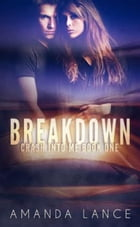 Breakdown: Crash into Me, #1 by Amanda Lance