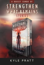 Strengthen What Remains Stories by Kyle Pratt