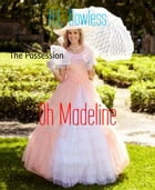 Oh Madeline: The Possession by H.L. Dowless