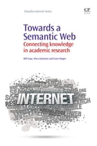 Towards A Semantic Web: Connecting Knowledge In Academic Research by Bill Cope