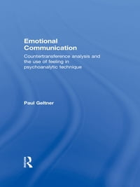Emotional Communication: Countertransference analysis and the use of feeling in psychoanalytic…