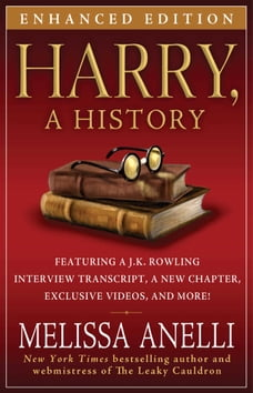 Harry, A History - Enhanced with Videos and Exclusive J.K. Rowling Interview: The True Story of a…