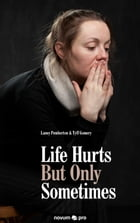 Life Hurts But Only Sometimes by Laney Pemberton