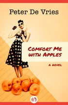 Comfort Me with Apples: A Novel