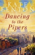 Dancing to the Pipers by Kate Fenton
