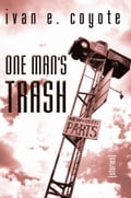 One Man's Trash 48081de7-9cb6-49d1-8dbf-48fe2c5e6a96