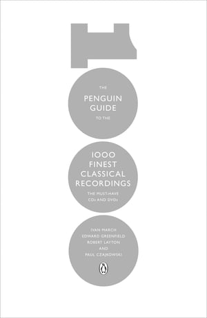 The Penguin Guide to the 1000 Finest Classical Recordings The Must-Have CDs and DVDs