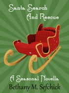 Santa Search and Rescue by Bethany Sefchick