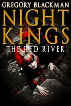 The Red River (#6, Night Kings) by Gregory Blackman