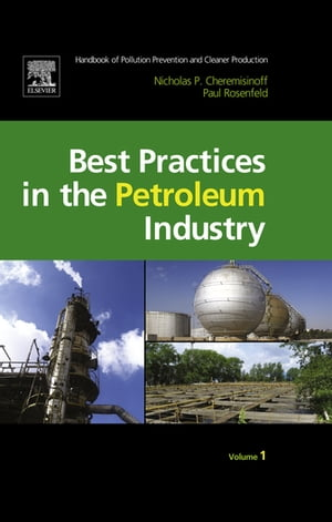 Handbook of Pollution Prevention and Cleaner Production - Best Practices in The Petroleum Industry