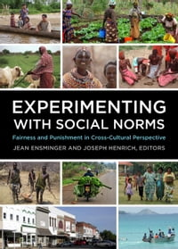 Experimenting with Social Norms: Fairness and Punishment in Cross-Cultural Perspective
