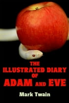 The Illustrated Diary of Adam and Eve by Mark Twain