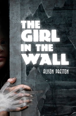 Book The Girl in the Wall by Alison Preston