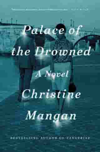 Palace of the Drowned: A Novel by Christine Mangan