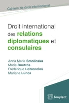 Droit international des relations diplomatiques et consulaires by Anna Maria Smolinska
