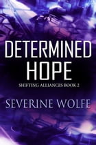 Determined Hope by Severine Wolfe
